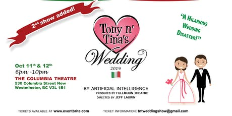 Tony 'n Tina's Wedding - Sat. October 12, 2019 tickets