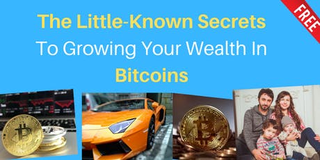 The Little Known Secrets To Growing Your Wealth In Bitcoins tickets
