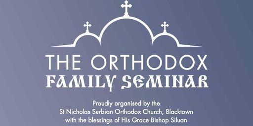 The Orthodox Family Seminar 2019