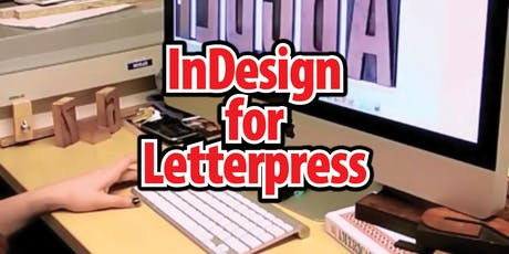 The Old and the New: InDesign for Letterpress tickets
