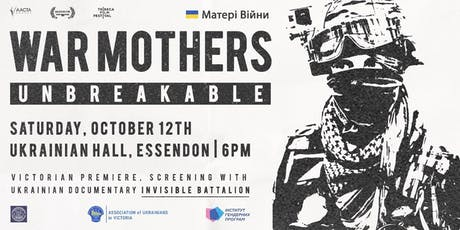 War Mothers Unbreakable x Invisible Battalion | Ukrainian Documentary Night tickets