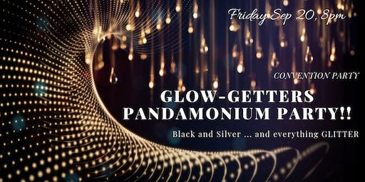 Glow-Getters  & PANDAmonium Convention Party!!!!