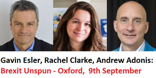 Gavin Esler,  Rachel Clarke, Andrew Adonis : Brexit Unspun, Overcoming the Web of Deceit.