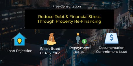 Consultation: Property Re-Financing For Cash Flow & Debt Consolidation tickets