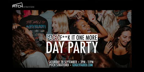 Faded - F**k it one more Day Party tickets