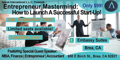 Entrepreneur Mastermind: How to Launch A Successful Start-Up! tickets