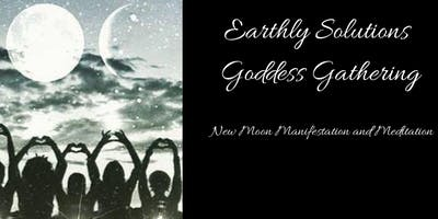 Earthly Solution Goddess Gathering - New Moon Manifestion & Meditation
