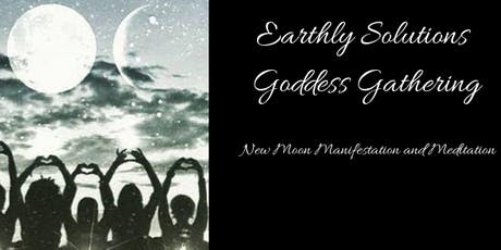 Earthly Solution Goddess Gathering - New Moon Manifestion & Meditation tickets