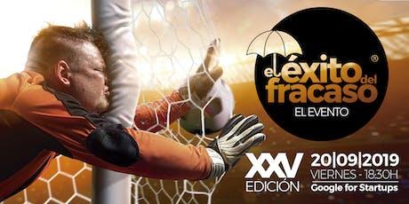 EL ÉXITO DEL FRACASO |  XXV Edición entradas