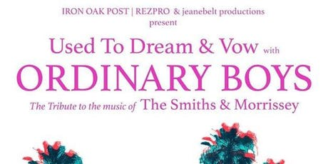 Ordinary Boys - The Smiths & Morrissey Tribute tickets