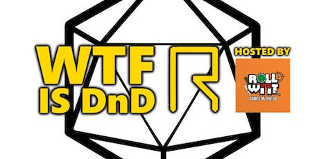 Roll Wi' It Meets R-CADE - WTF is DnD?! tickets