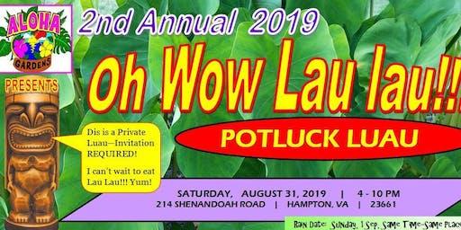 2nd Annual 2019 Oh Wow Lau Lau Potluck Luau