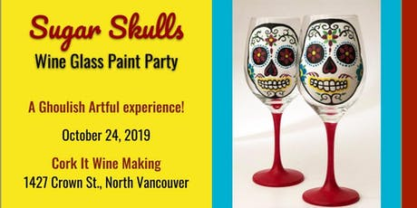 Sugar Skulls Wine Glass Paint Party @ Cork it Wine Making tickets