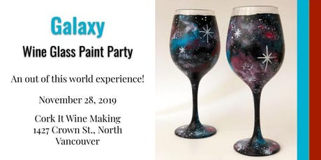 Galaxy Wine Glass Paint Party @ Cork It Wine Making tickets