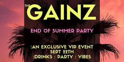 GAINZ  SUMMER ENDING PARTY