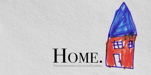 Home. The Homelessness Crisis in North Dakota