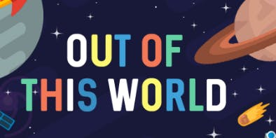 Out of This World : For a Better Future