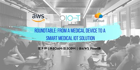 Roundtable at AWS: From a Medical Device to a Smart Medical IoT Solution  tickets