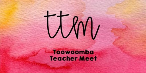 Toowoomba Teacher Meet