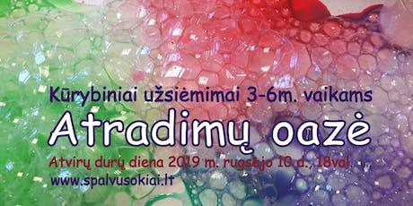 """Kūrybiniai užsiėmimai 3-6 m. vaikams """"ATRADIMŲ OAZĖ"""" tickets"""