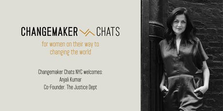 NYC Changemaker Chat with Anjali Kumar, Co-Founder of The Justice Dept tickets