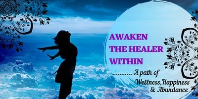 AWAKEN THE HEALER WITHIN AND LET YOUR TRUE SELF SHINE!!