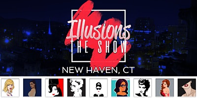 Illusions The Drag Queen Show New Haven, CT - Drag Queen Dinner Show - New Haven, CT