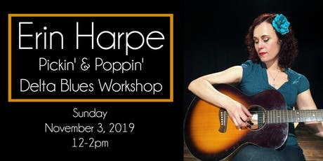 Pickin' & Poppin' - Delta Blues Guitar with Erin Harpe tickets