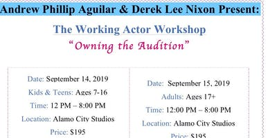"The Working Actor Workshop= ""Owning the Audition""-Adults"