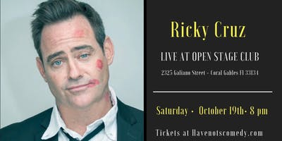 Have-Nots Comedy Presents Ricky Cruz