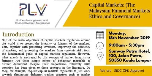 Capital Markets: (The Malaysian Financial Markets Ethics and Governance)