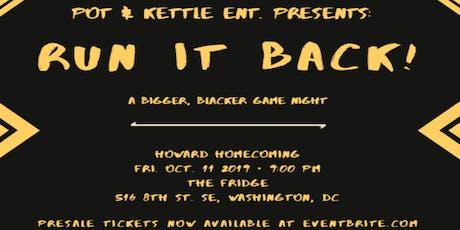 Pot & Kettle Entertainment Presents: RUN IT BACK! tickets