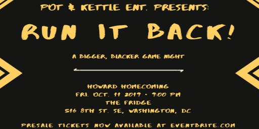 Pot & Kettle Ent Presents: RUN IT BACK! HUHC Edition