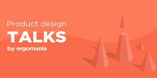 Product design talks by Ergománia