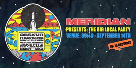 Meridian Presents : The Big Local Party tickets