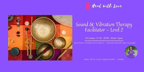 Certified Sound & Vibration Therapy Facilitator Course - Level 2. tickets