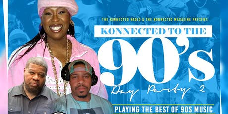 Konnected To The 90's Day Party Part 2 tickets