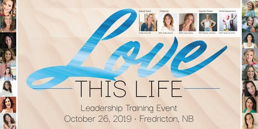 LOVE this LIFE ~ Training with Expert DREAMERS ~ Fredericton