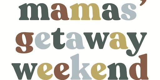 Mamas' Getaway Weekend 2019