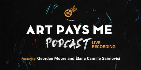 Art Pays Me LIVE Podcast Recording (presented by E3C) tickets