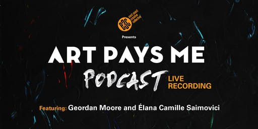 Art Pays Me LIVE Podcast Recording (presented by E3C)