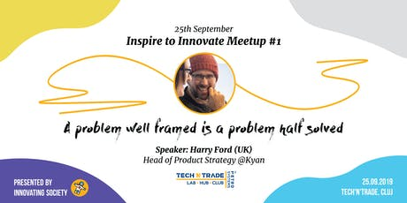 A Problem Well Framed Is A Problem Half Solved, with Harry Ford(UK) of Kyan tickets