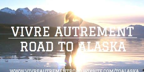 Vivre autrement - Road to Alaska tickets