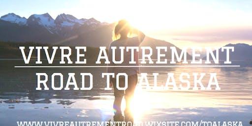 Vivre autrement - Road to Alaska
