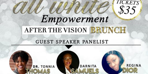 ALL WHITE ATTIRE EMPOWERMENT BRUNCH AFTER THE VISION...VISION, PLAN, EXECUTE