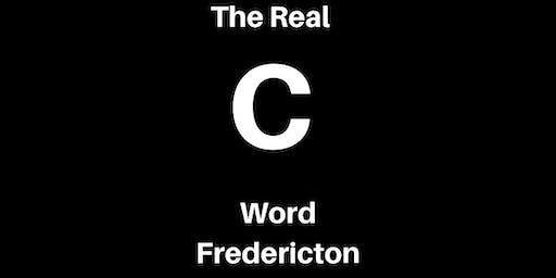 The Real C Word Fredericton
