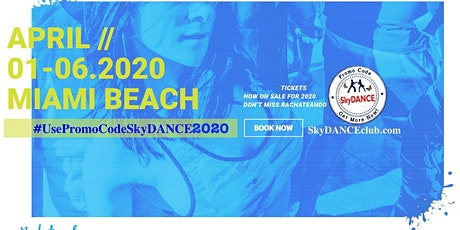 Bachateando Dance Festival Miami with PromoCode SkyDANCE2020 15% tickets