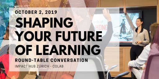 """Round-Table Conversation: """"Shaping Your Future Of Learning"""""""