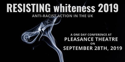 Resisting whiteness 2019: Anti-racist Action in the UK