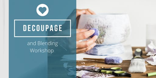 Copy of Decoupage and Blending Workshop